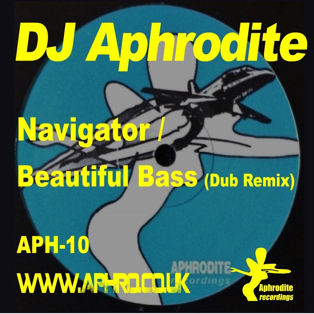 Beautiful Bass (Dub Remix) / The Navigator - Aphrodite